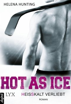 Heißkalt verliebt / Hot as ice Bd.1 (eBook, ePUB) - Hunting, Helena