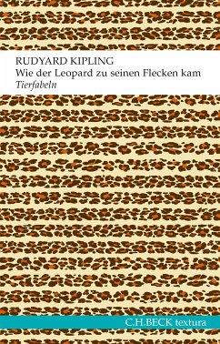 Wie der Leopard zu seinen Flecken kam (eBook, ePUB) - Kipling, Rudyard