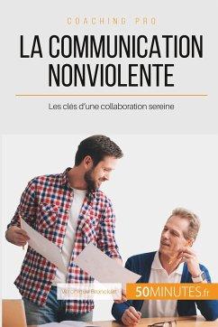 La Communication NonViolente en milieu professionnel - Bronckart, Véronique; 50 minutes