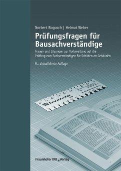 Prüfungsfragen für Bausachverständige. (eBook, PDF) - Weber, Helmut; Bogusch, Norbert