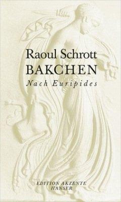 Bakchen - Schrott, Raoul