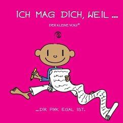 Ich mag dich, weil von Barbara Liera Schauer - Buch