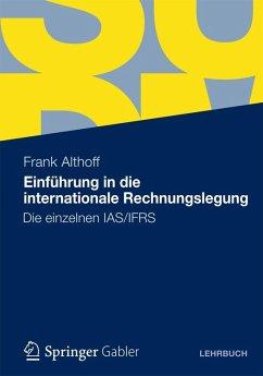 Einführung in die internationale Rechnungslegung (eBook, PDF) - Althoff, Frank