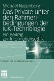 Das Private unter den Rahmenbedingungen der IuK-Technologie (eBook, PDF)