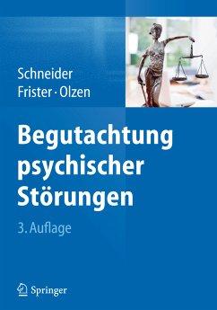 Begutachtung psychischer Störungen (eBook, PDF) - Frister, Helmut; Schneider, Frank; Olzen, Dirk