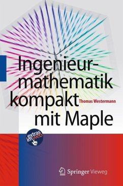 Ingenieurmathematik kompakt mit Maple (eBook, PDF) - Westermann, Thomas