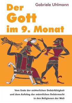 Der Gott im 9. Monat (eBook, ePUB)