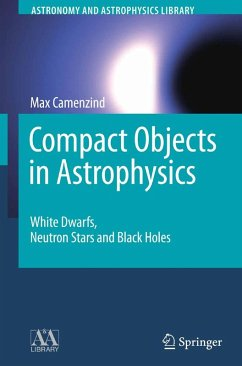 Compact Objects in Astrophysics (eBook, PDF) - Camenzind, Max
