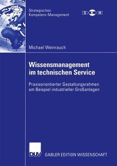 Wissensmanagement im technischen Service (eBook, PDF) - Weinrauch, Michael