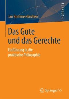 Das Gute und das Gerechte (eBook, PDF) - Rommerskirchen, Jan