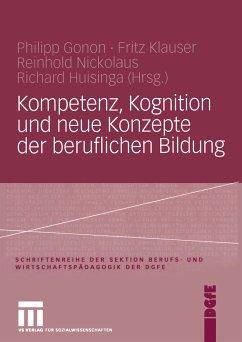Kompetenz, Kognition und Neue Konzepte der beruflichen Bildung (eBook, PDF)