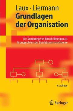 Grundlagen der Organisation (eBook, PDF) - Laux, Helmut; Liermann, Felix