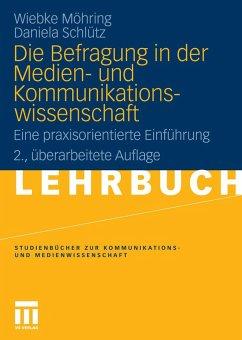 Die Befragung in der Medien- und Kommunikationswissenschaft (eBook, PDF) - Möhring, Wiebke; Schlütz, Daniela