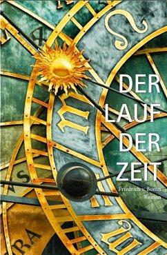 Der Lauf der Zeit (eBook, ePUB) - Bonin, Friedrich von