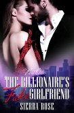 The Billionaire's Fake Girlfriend (The Billionaire Saga, #1) (eBook, ePUB)