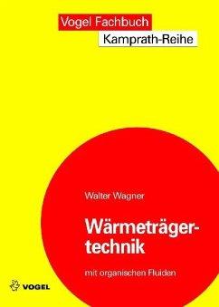 Wärmeträgertechnik mit organischen Fluiden (eBook, PDF) - Wagner, Walter