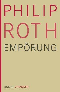 Empörung (eBook, ePUB) - Roth, Philip
