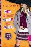 Mit Spionen spielt man nicht / Gallagher Girls Bd.4 (Mängelexemplar)