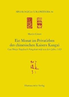 Ein Monat im Privatleben des chinesischen Kaisers Kangxi - Gimm, Martin