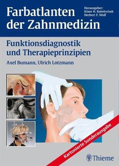 Farbatlanten der Zahnmedizin Band 12: Funktionsdiagnostik und Therapieprinzipien - Bumann, Axel; Lotzmann, Ulrich
