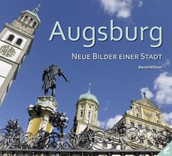 Augsburg - Neue Bilder einer Stadt - Wißner, Bernd