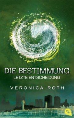 Letzte Entscheidung / Die Bestimmung Trilogie Bd.3 (Mängelexemplar) - Roth, Veronica