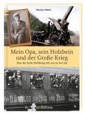 Mein Opa, sein Holzbein und der Große Krieg (Mängelexemplar)