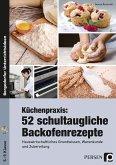 Küchenpraxis: 52 schultaugliche Backofenrezepte