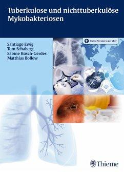 Tuberkulose und nicht tuberkulöse Mykobakteriosen - Ewig, Santiago; Schaberg, Tom; Rüsch-Gerdes, Sabine; Bollow, Matthias