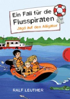 Jagd auf den Alligator / Ein Fall für die Flusspiraten Bd.1 (Mängelexemplar) - Leuther, Ralf