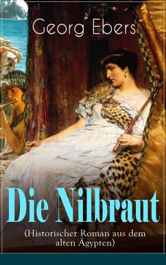 Die Nilbraut (Historischer Roman aus dem alten Ägypten) (eBook, ePUB) - Ebers, Georg