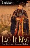 Tao Te King - Das Buch vom Sinn und Leben (eBook, ePUB)