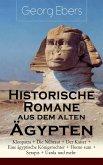 Historische Romane aus dem alten Ägypten: Kleopatra + Die Nilbraut + Der Kaiser + Eine ägyptische Königstochter + Homo sum + Serapis + Uarda und mehr (eBook, ePUB)