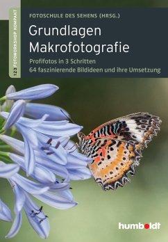 Grundlagen Makrofotografie (eBook, PDF) - Walther-Uhl, Martina; Uhl, Peter