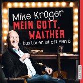 Mein Gott, Walther. Das Leben ist oft Plan B. (MP3-Download)