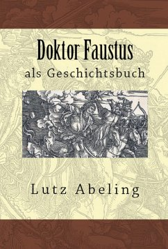 Doktor Faustus als Geschichtsbuch (eBook, ePUB) - Abeling, Lutz