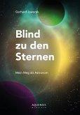 Blind zu den Sternen (eBook, ePUB)
