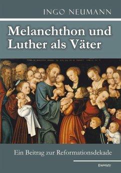 Melanchthon und Luther als Väter