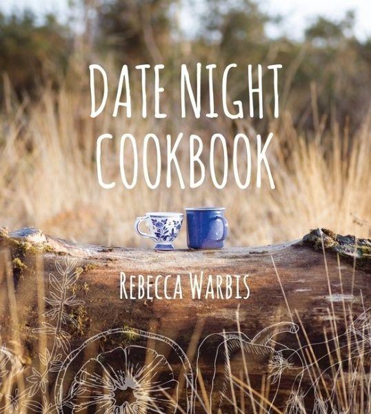 date night cookbook von rebecca warbis englisches buch. Black Bedroom Furniture Sets. Home Design Ideas