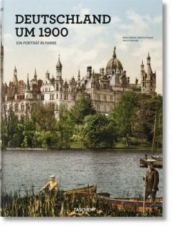 Deutschland um 1900. Ein Porträt in Farbe - Lelonek, Karin