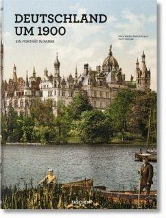 Deutschland um 1900. Ein Porträt in Farbe