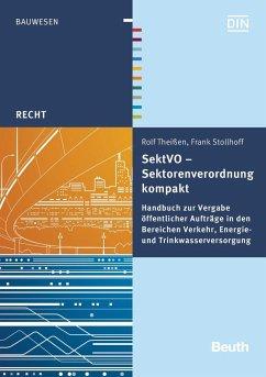 SektVO - Sektorenverordnung kompakt - Theißen, Rolf;Stollhoff, Frank