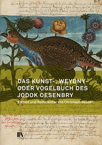 Das Kunst-, Weydny- oder Vogelbuch des Jodok Oesenbry