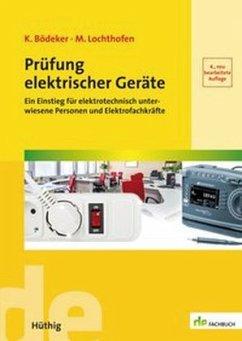 Prüfung elektrischer Geräte - Bödeker, Klaus; Lochthofen, Michael