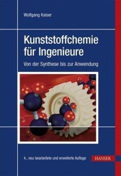 Kunststoffchemie für Ingenieure - Kaiser, Wolfgang