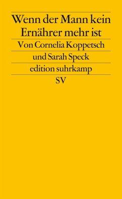 Wenn der Mann kein Ernährer mehr ist (eBook, ePUB) - Koppetsch, Cornelia; Speck, Sarah