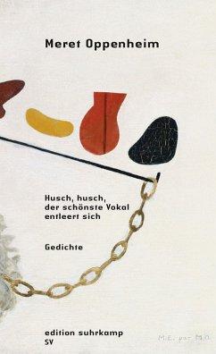 Husch, husch, der schönste Vokal entleert sich (eBook, ePUB) - Oppenheim, Meret