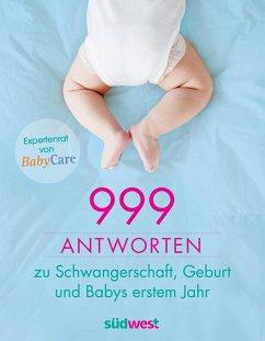 999 Antworten zu Schwangerschaft, Geburt und Babys erstem Jahr (eBook, ePUB)