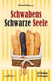 Schwabens Schwarze Seele: 25 Krimis, 28 Rezepte (eBook, ePUB)