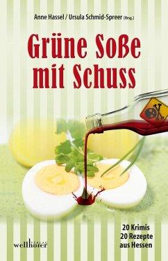 Grune So?e mit Schuss: 20 Krimis und 20 Rezepte aus Hessen